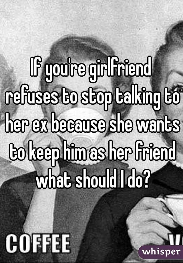 How to tell a friend you re dating her ex
