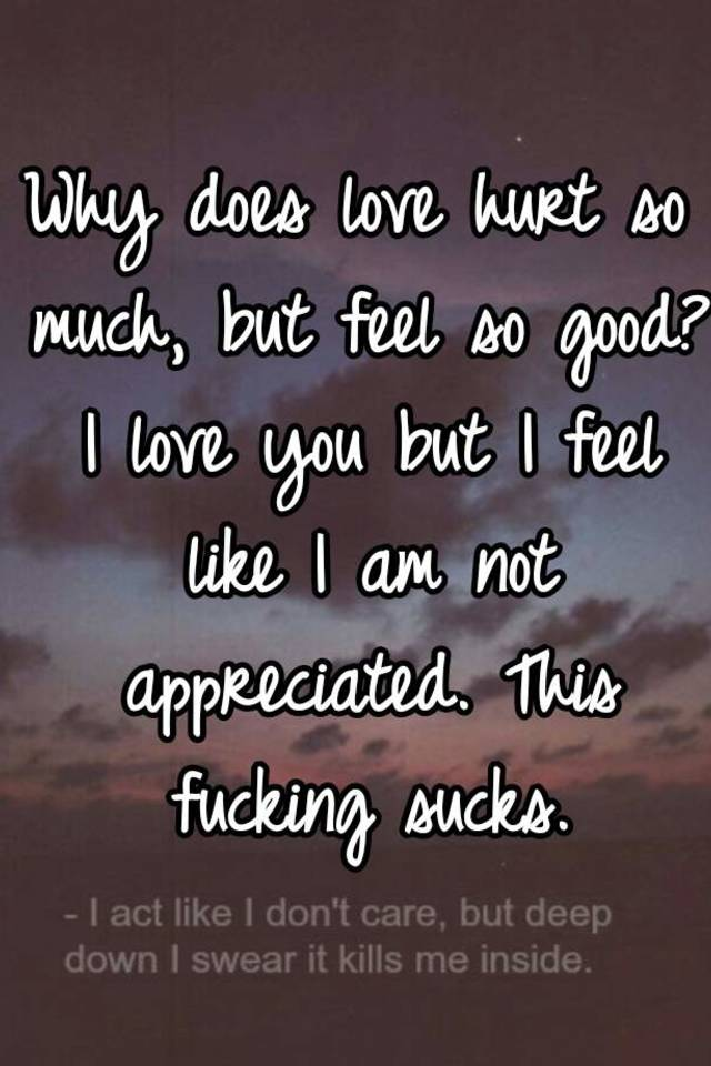why does love hurt so much