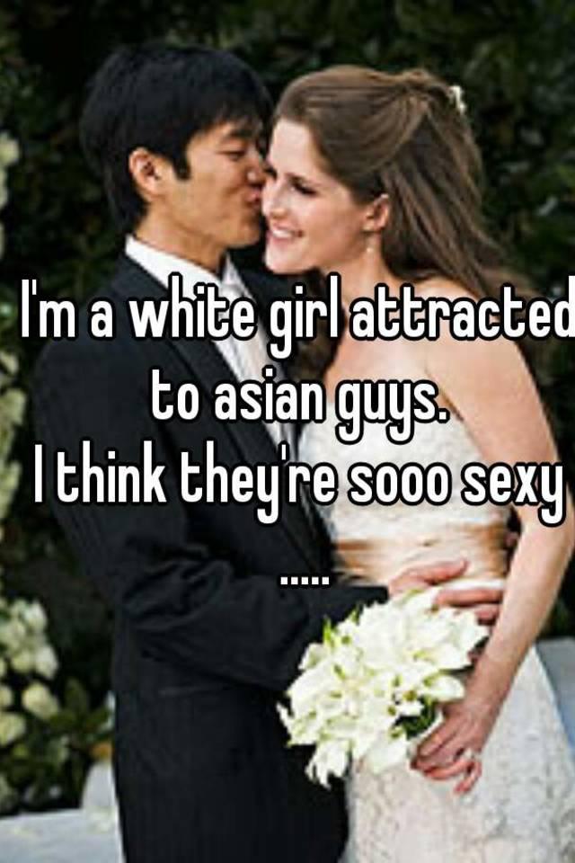 White girl who like asian guys