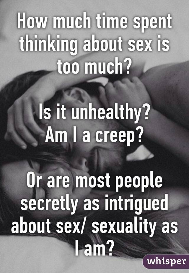 Thinking too much about sex