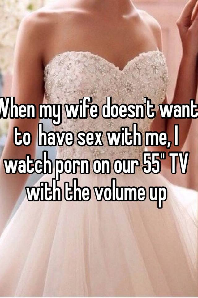 Wife doesent want sex why