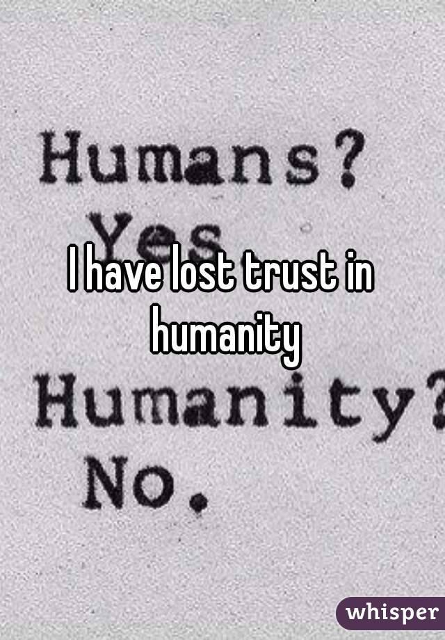 I lost trust