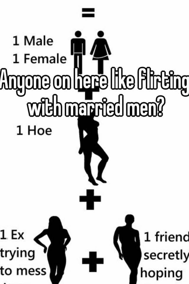 Married men and flirting