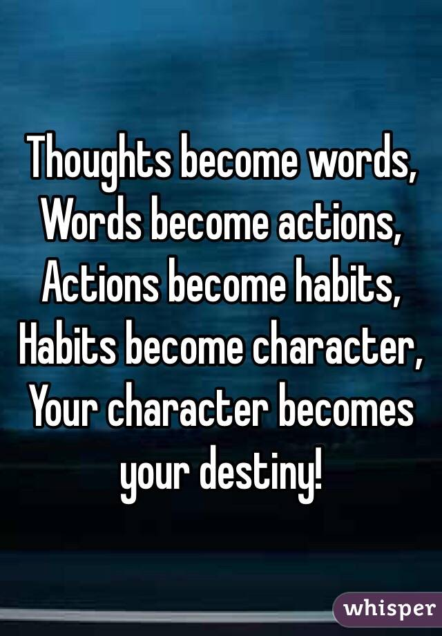 Character Habits Words Becomes Words Thoughts Habits Actions Destiny Your Become Actions Character