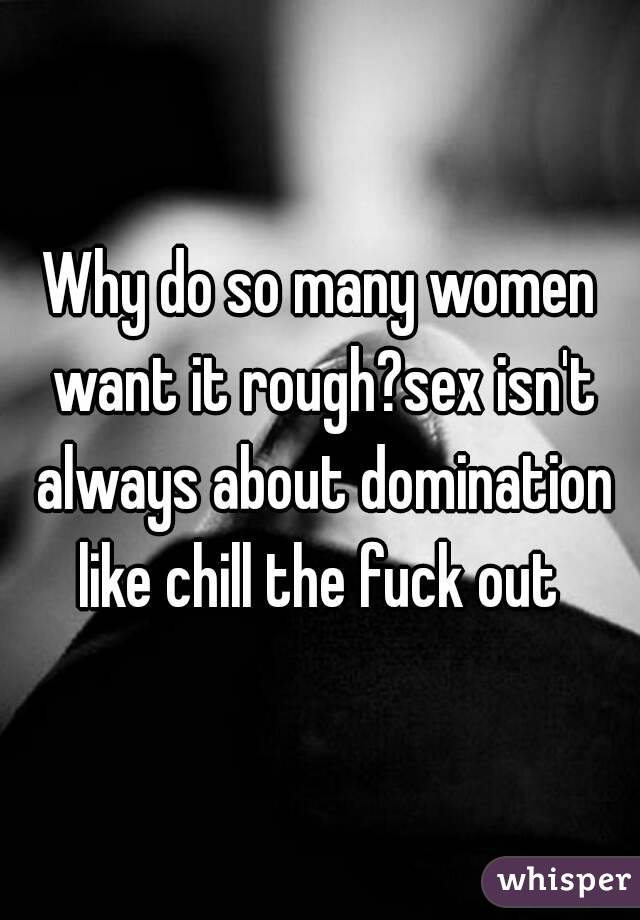 Why do people like rough sex