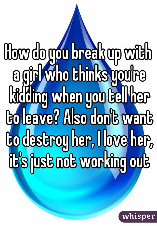 how do you break up with your girlfriend