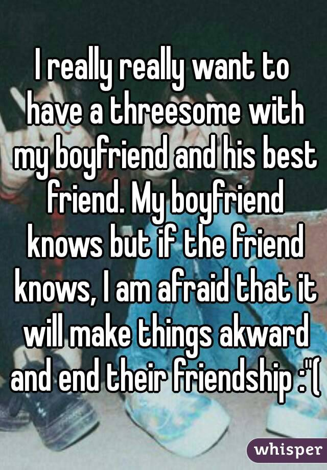 Boyfriend Friend His Threesome Want