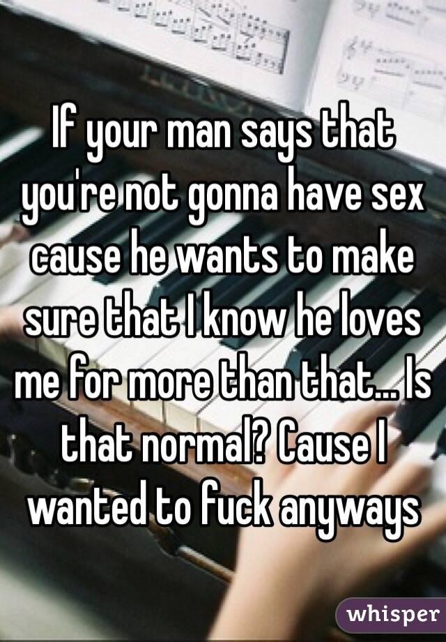 When a man wants sex