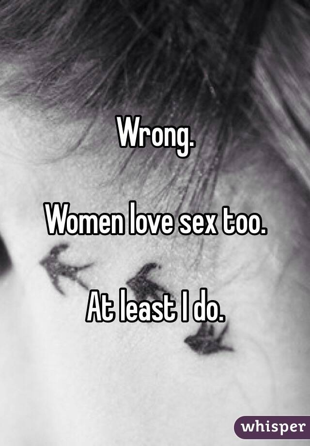 Women love sex too