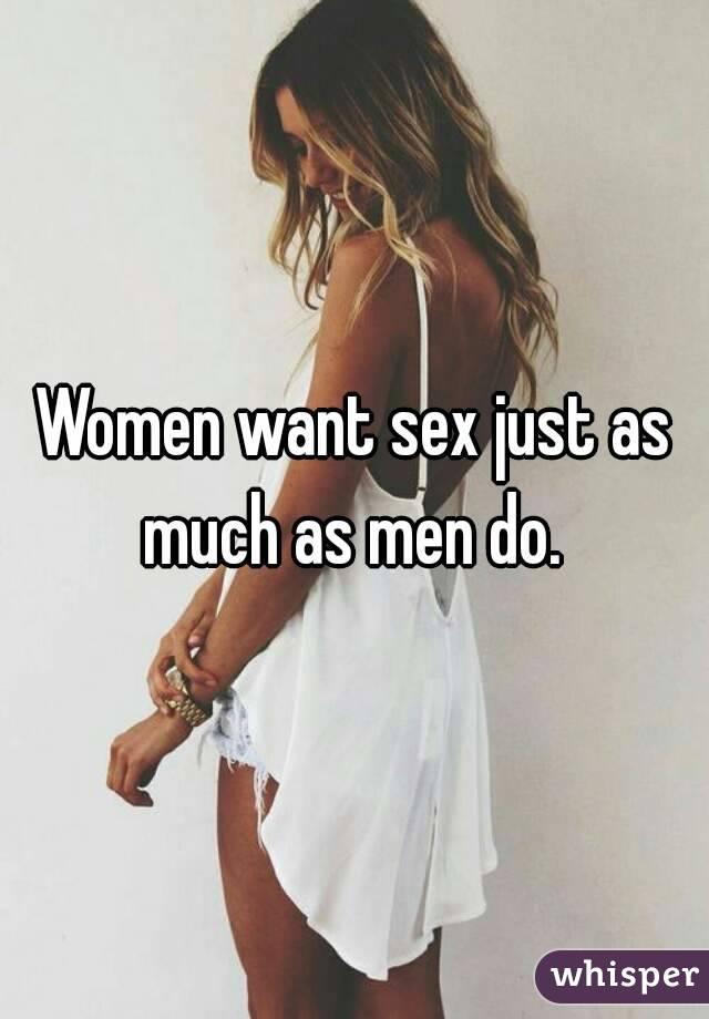 Women like sex as much as men