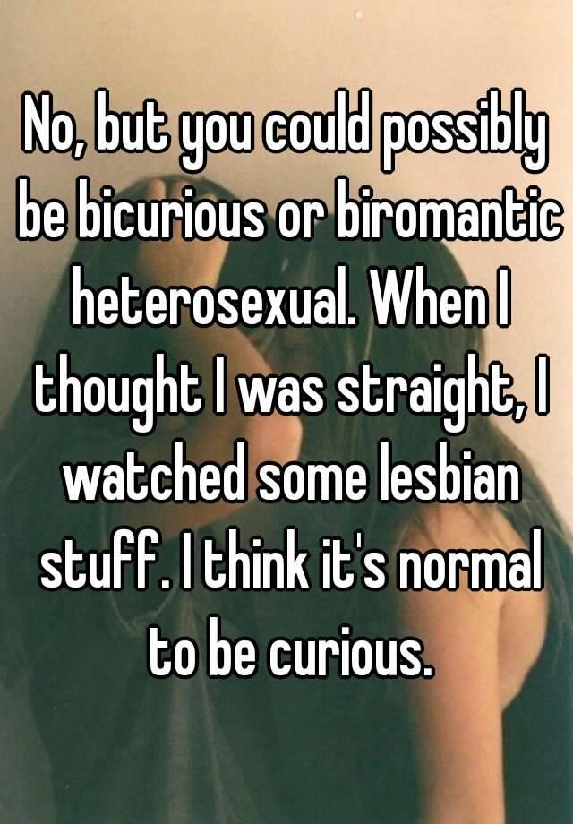 Bi-curious heterosexual