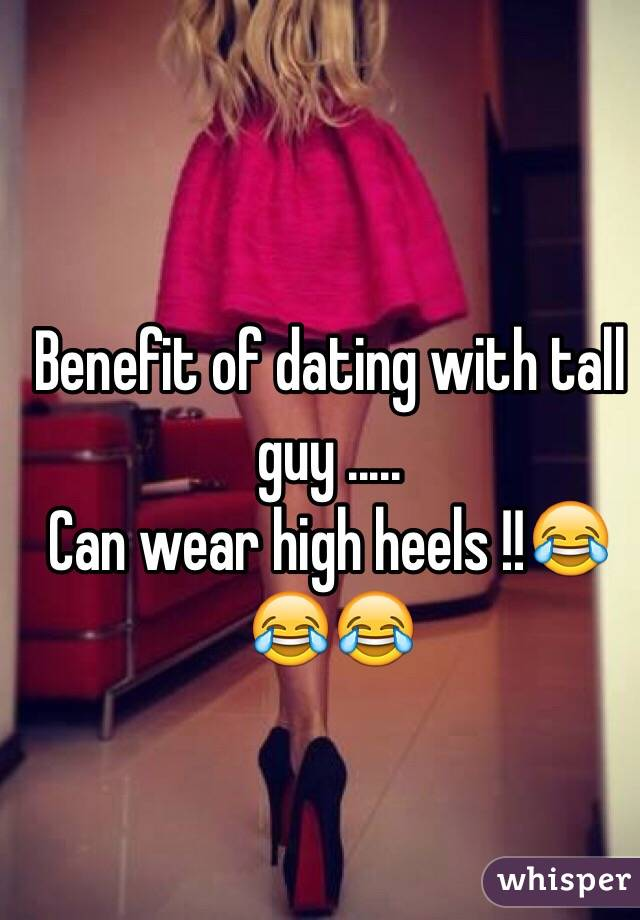 Advantages Of Dating A Tall Guy