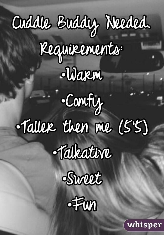 Cuddle buddy requirements