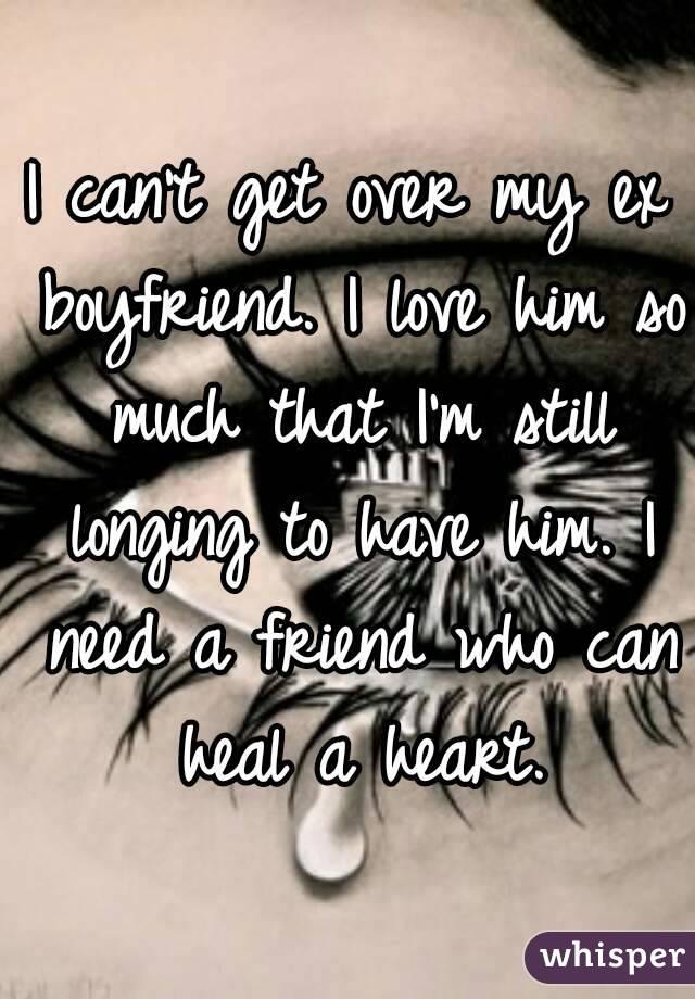 Cant get over an ex boyfriend