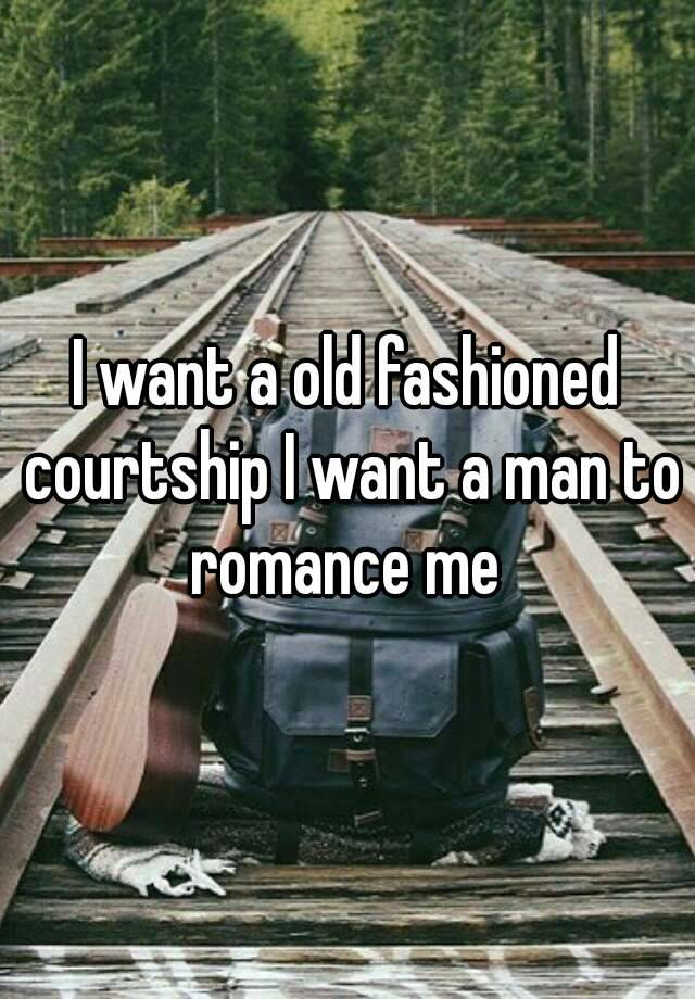 Old fashioned courting