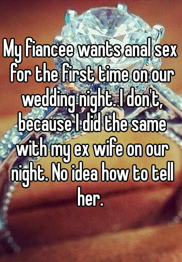 My Fiancee Wants Anal Sex For The First Time On Our Wedding Night