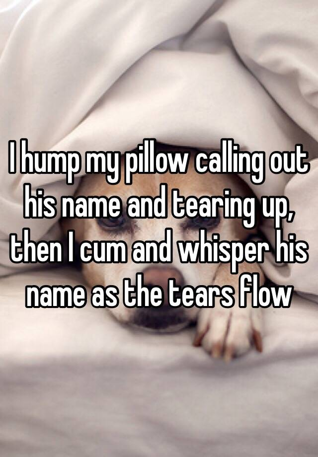 Is it normal to hump my pillow