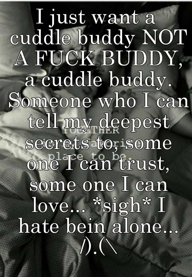 a cuddle buddy