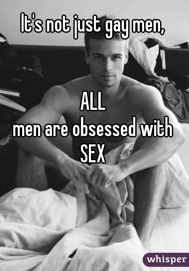 Why mean are obsessed with sex