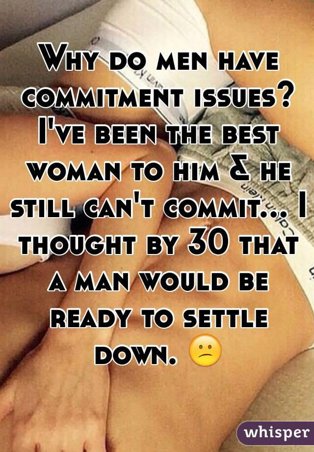 Why men have commitment issues