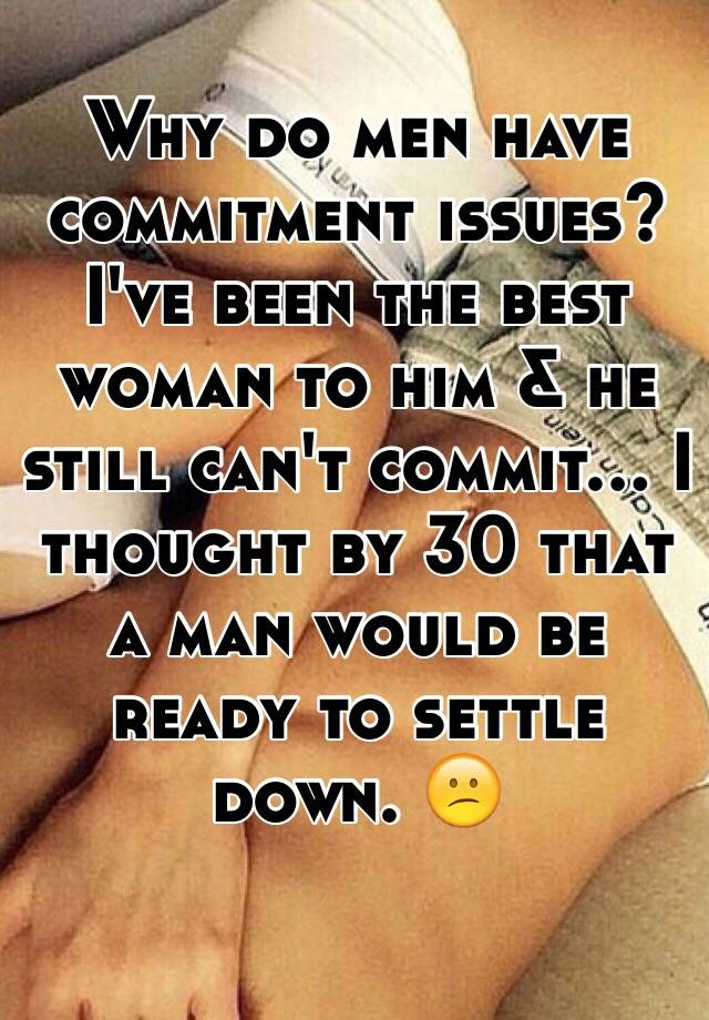 How to deal with men with commitment issues