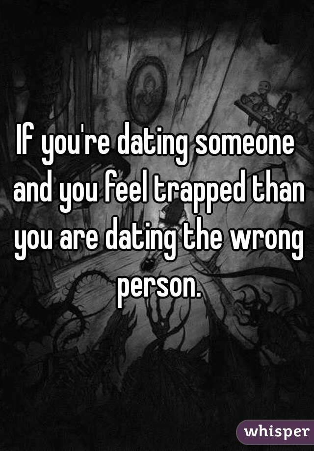 Feel like you are dating the wrong person