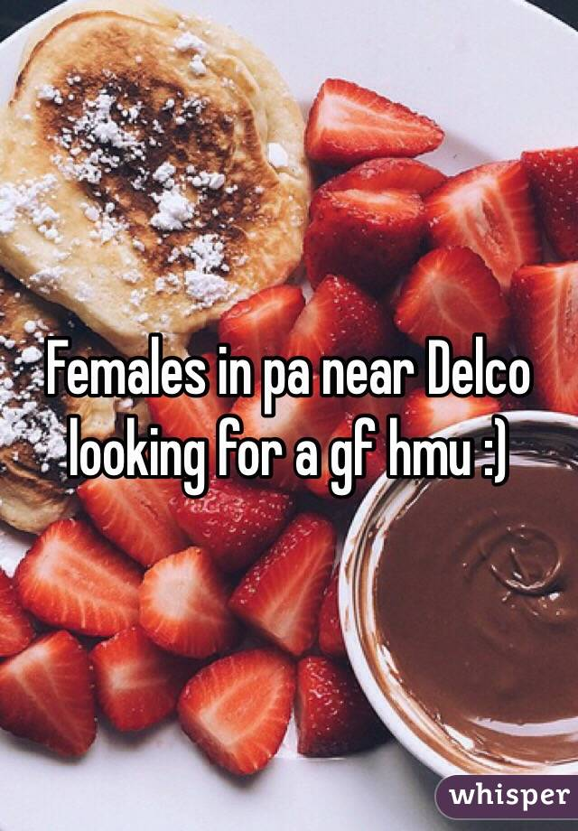 Females in pa near Delco looking for a gf hmu :)