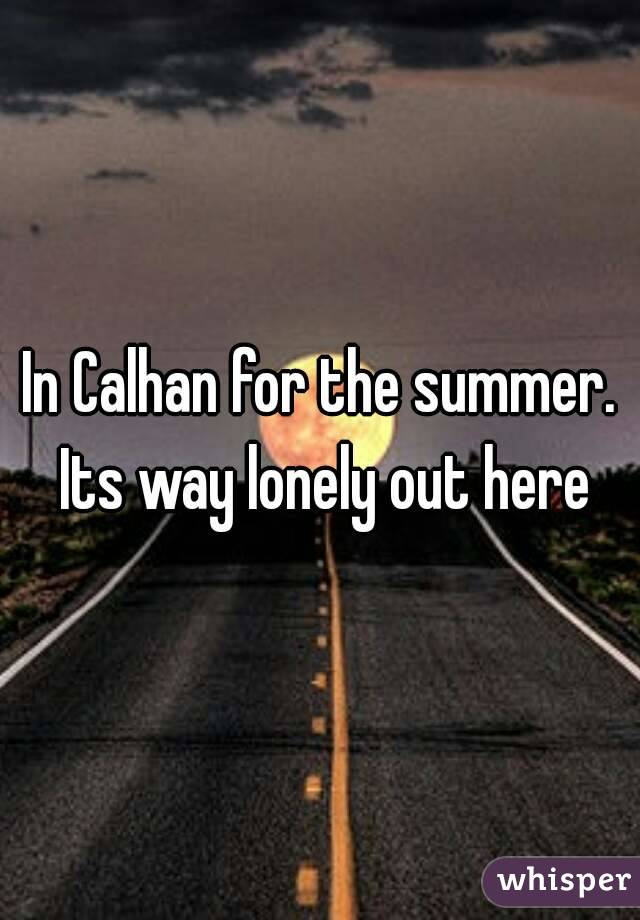 In Calhan for the summer. Its way lonely out here