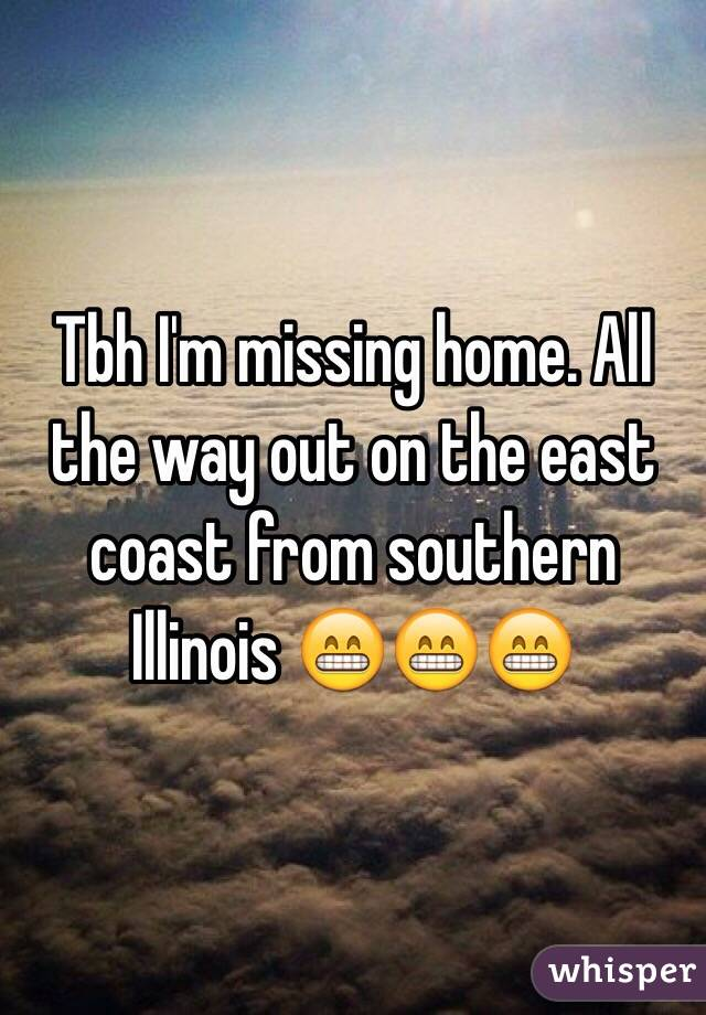 Tbh I'm missing home. All the way out on the east coast from southern Illinois 😁😁😁