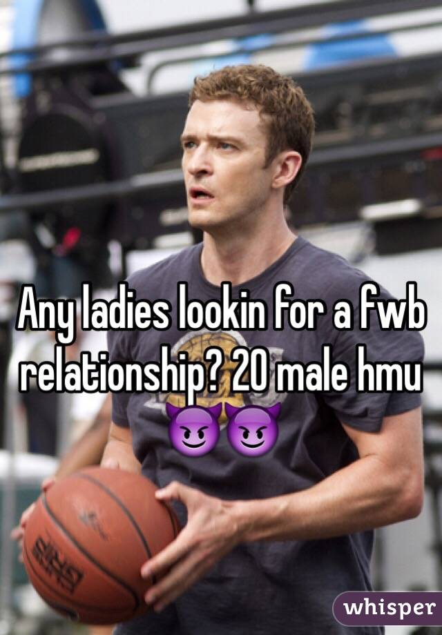 Any ladies lookin for a fwb relationship? 20 male hmu 😈😈