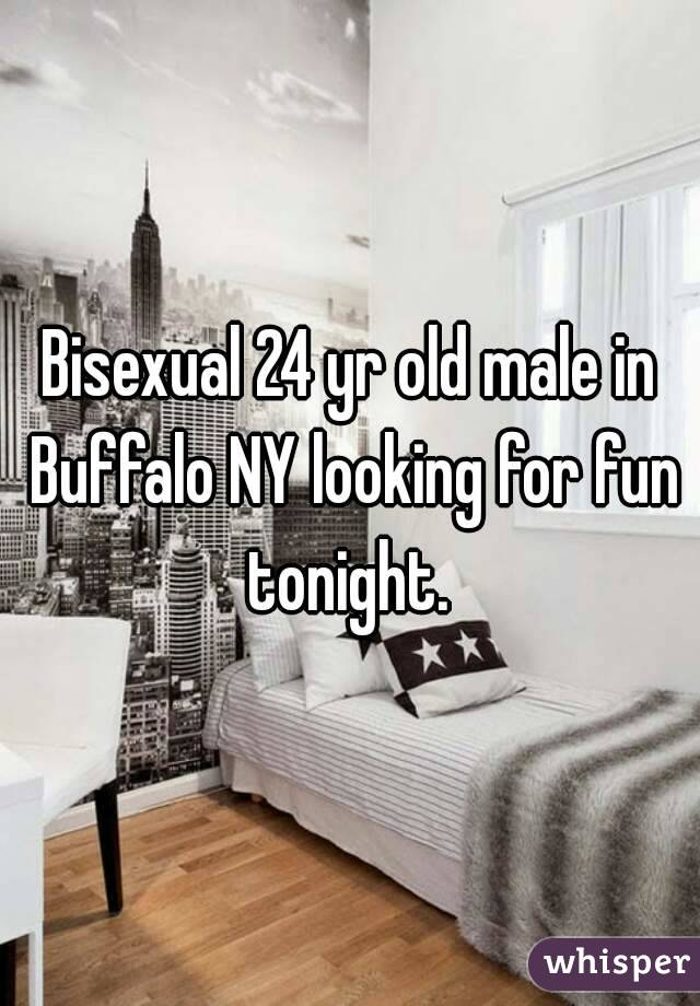 Bisexual 24 yr old male in Buffalo NY looking for fun tonight.