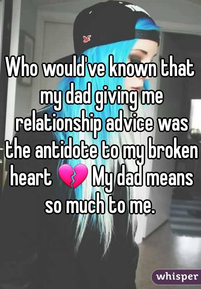 Who would've known that my dad giving me relationship advice was the antidote to my broken heart 💔 My dad means so much to me.