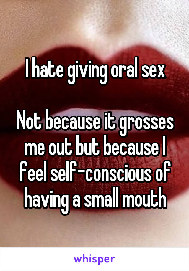 Self conscious about oral sex