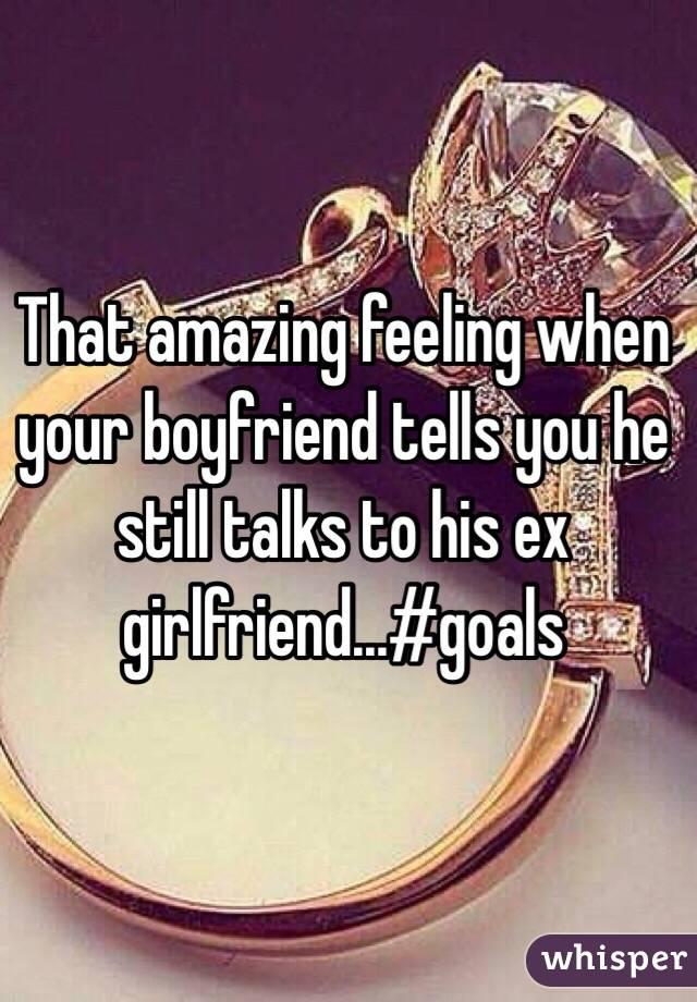 That amazing feeling when your boyfriend tells you he still