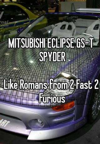 MITSUBISHI ECLIPSE GS T SPYDER Like Romans From 2 Fast Furious