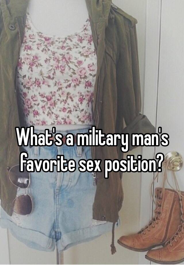 Hope, you millitary sex position