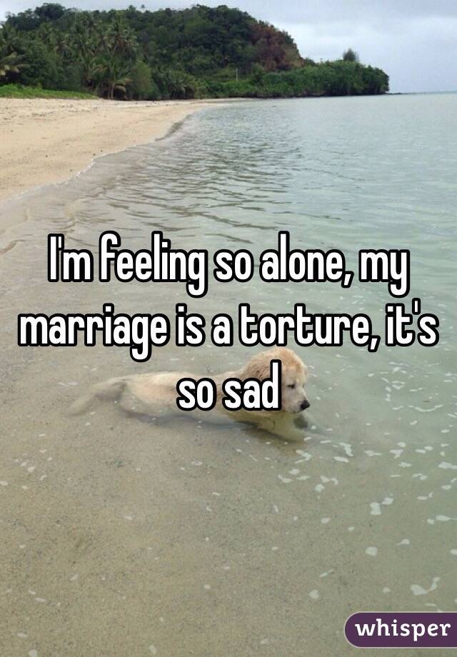 Feeling sad and alone in my marriage