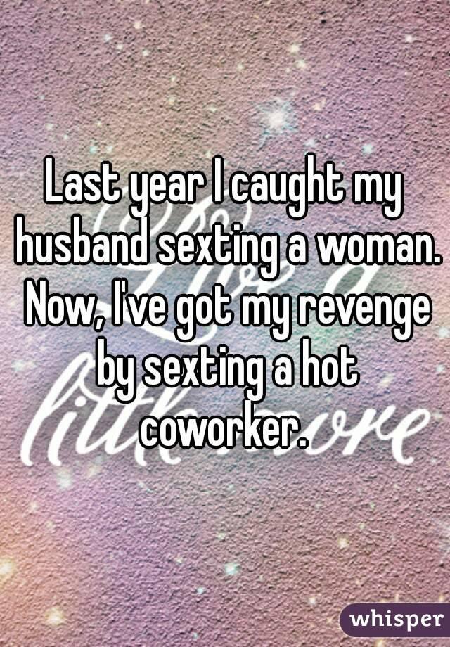 My husband caught me sexting
