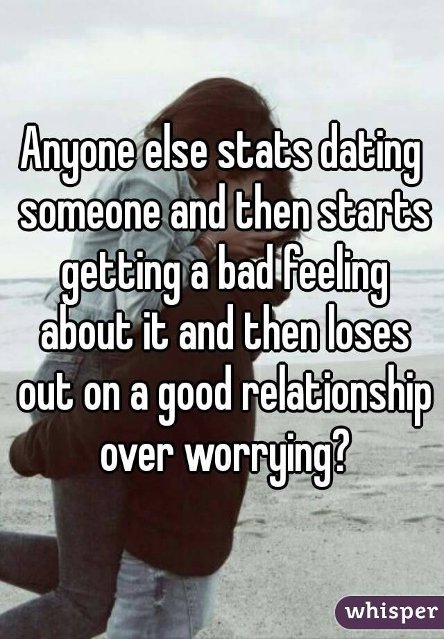 Bad feeling about dating someone with older