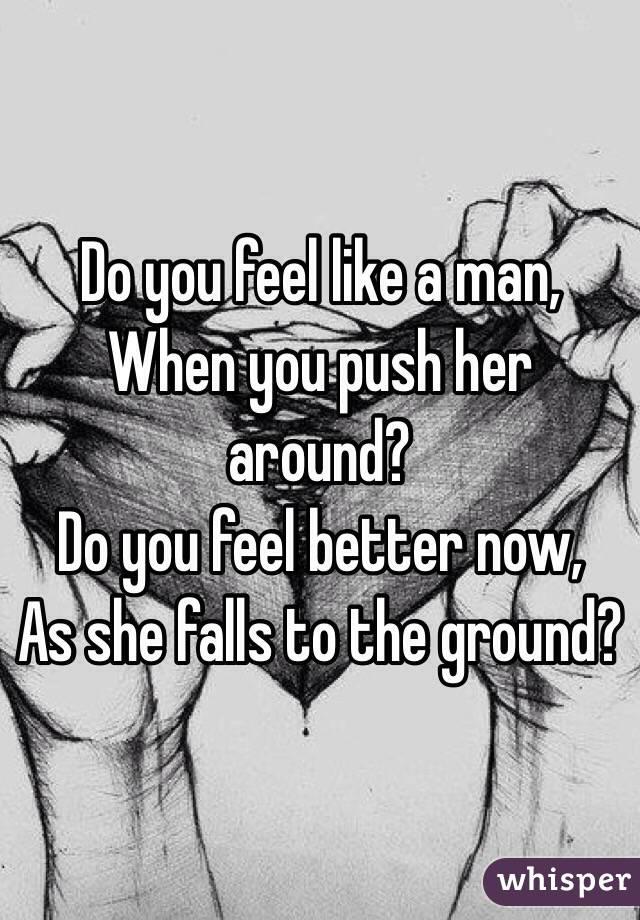 Do you feel like a man