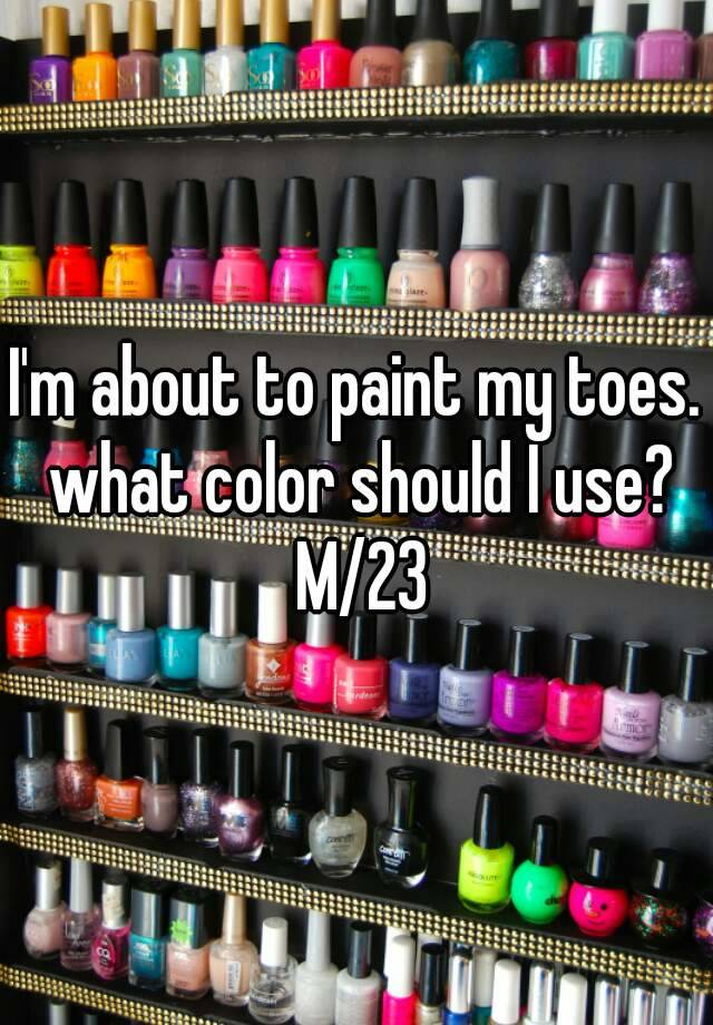 What Color To Paint My Toes Numberedtype