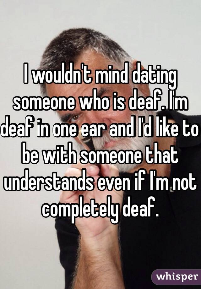 Dating someone who is deaf