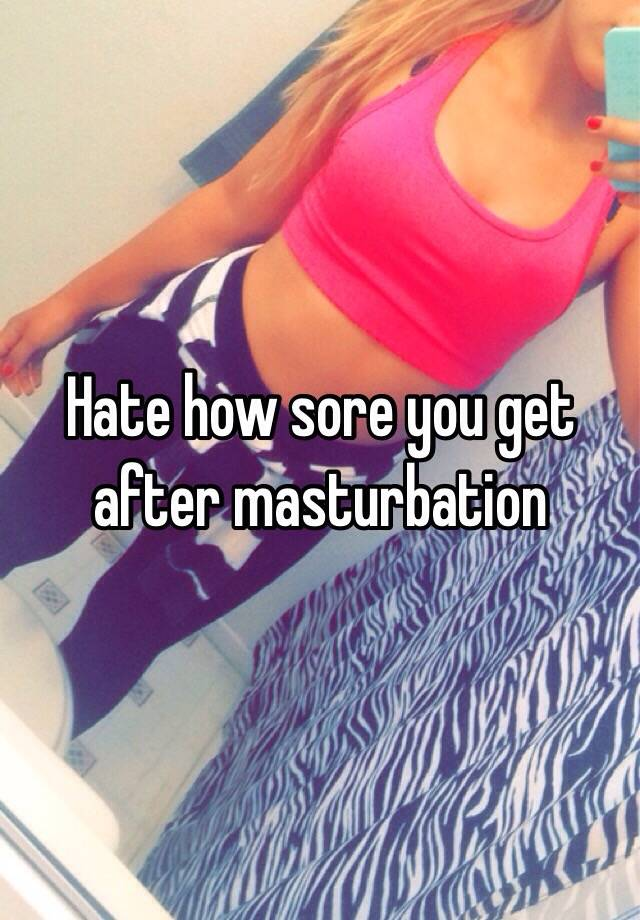 Arm sore after masturbation