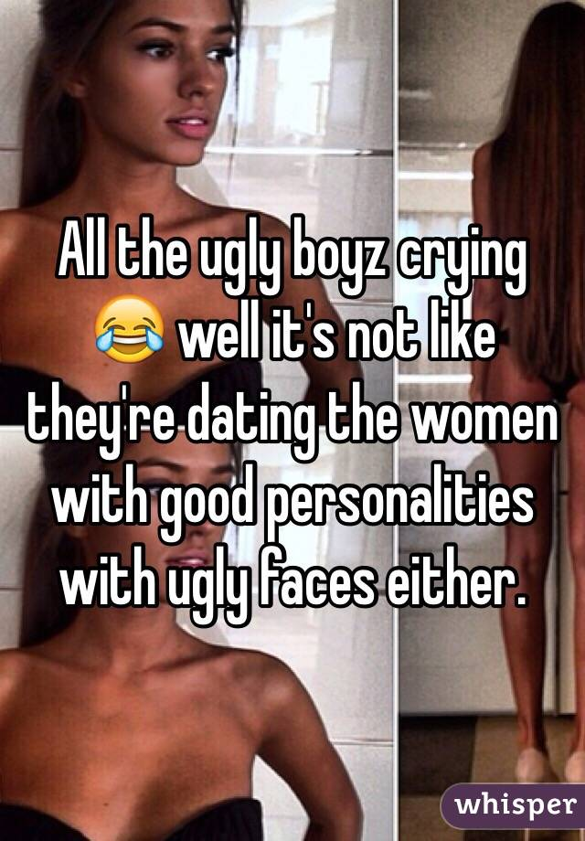 dating ugly