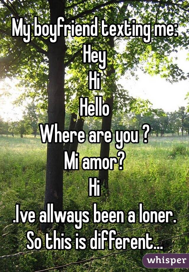 My boyfriend is a loner