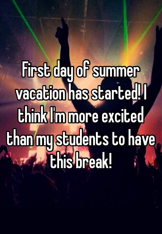 first day of summer break