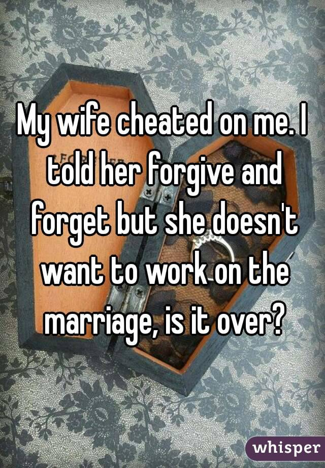 How can i forgive my wife for cheating
