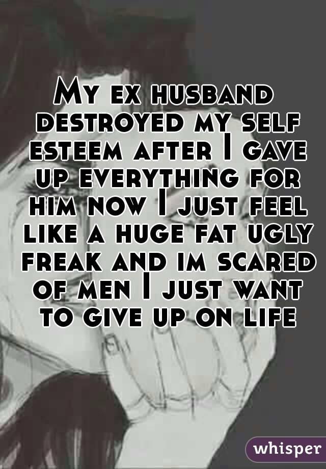 My Husband Has Destroyed My Self Esteem