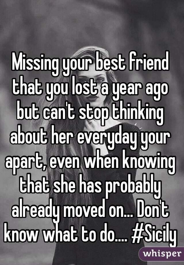 Missing a lost friend