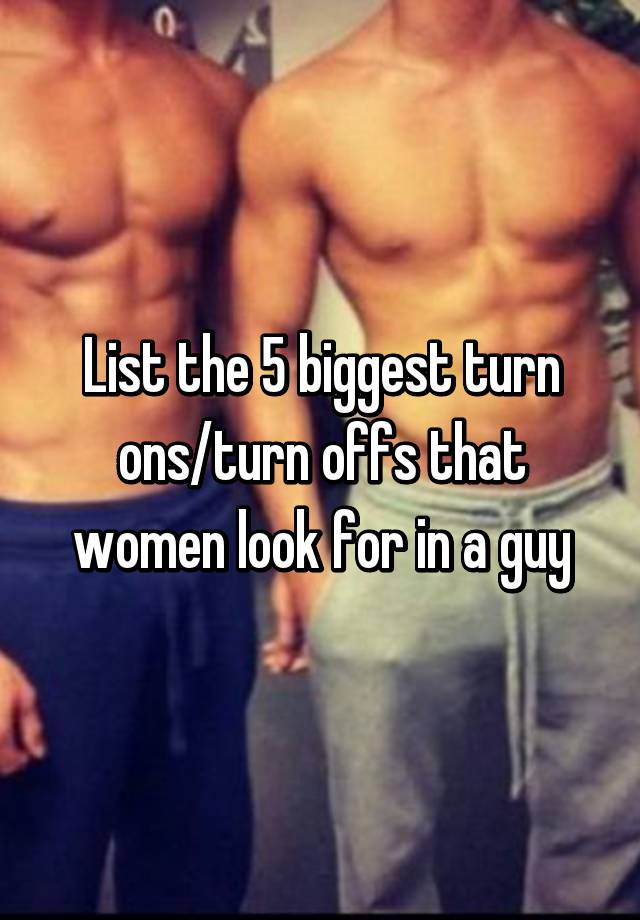 Physical turn ons for women